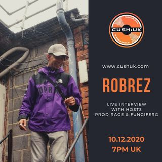 The Cush:UK Takeover Show - EP.96 - Prod Rage & fungiFerg & Special Guest RobRez