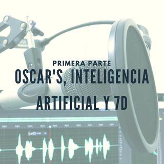 Oscar's, Inteligencia Artificial y 7D (PARTE 1)