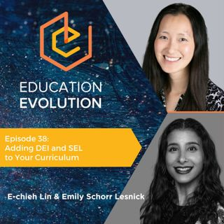38. Adding DEI and SEL to Your Curriculum with E-chieh Lin and Emily Schorr Lesnick