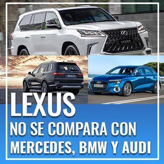 Lexus no se compara con Mercedes, BMW y Audi