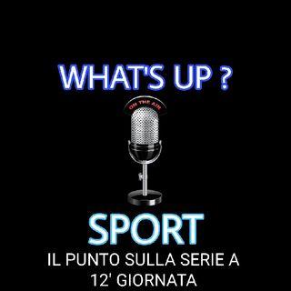 Il punto sulla Serie A 12' giornata