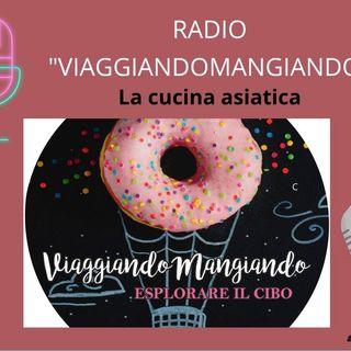 Radio ViaggiandoMangiano - La cucina asiatica