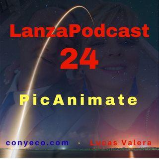 LanzaPodcast 24|PicAnimate – Nuevo Software Convierte Cualquier imagen en una Imagen en Movimiento con Sólo tres sencillos pasos y en 60 seg