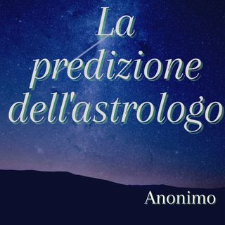 La predizione dell'astrologo - Anonimo