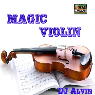 DJ Alvin - Magic Violin