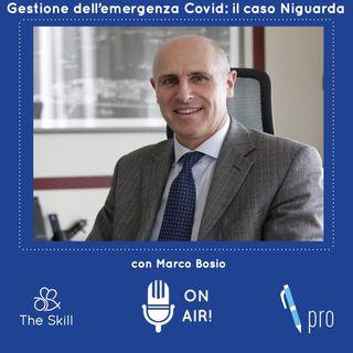Skill Pro - Gestire l'emergenza sanitaria ai tempi del Covid: il caso Niguarda, con Marco Bosio