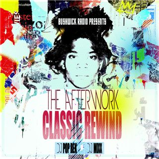THE AFTERWORK CLASSIC REWIND EP.2 - DJ MIXX - DJ POPREK 5.7.21