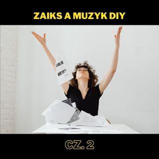 84. ZAiKS a muzyk DIY cz. 2