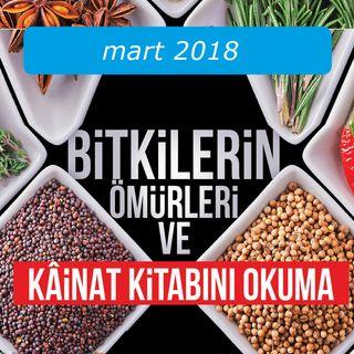 Bitkilerin Ömürleri ve Kâinat Kitabını Okuma / Mart 2018