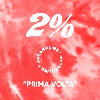 2% // Prima Volta