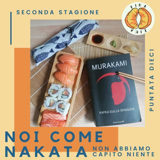 #02x10 Noi come Nakata: non abbiamo capito niente | Kafka sulla spiaggia di H. Murakami