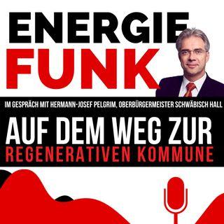 E&M ENERGIEFUNK - Schwäbisch Hall auf dem Weg zur Regenerativen Kommune - Podcast für die Energiewirtschaft