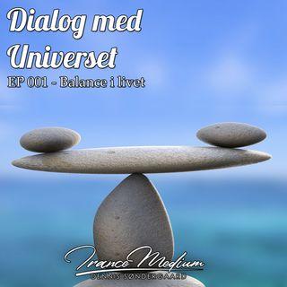 Dialog med Universet - EP 001 - Balance i livet