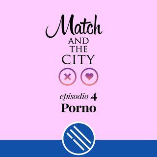 Porno - Match and the City 4
