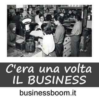 C'era una volta il business
