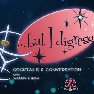 But I Digress - Podcast One