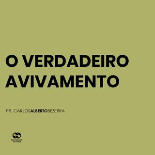 O VERDADEIRO AVIVAMENTO // pr. Carlos Alberto Bezerra