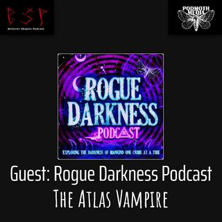 Guest Podcast - Rogue Darkness: The Atlas Vampire