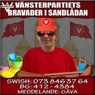 VÄNSTERPARTIETS BRAVADER I SANDLÅDAN