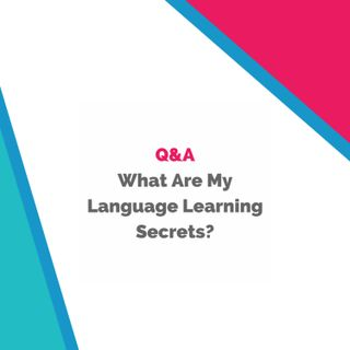 My Language Learning Secrets!!