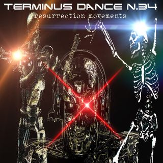 Terminus Dance n.34 - resurrection movements -