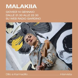 Malakiia: Indie/Alternative e R&B/elettronica - Dillo a Karmadillo - s01e04