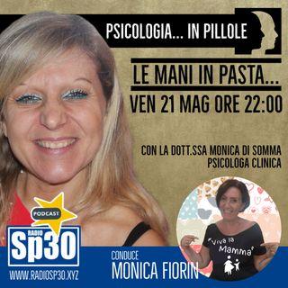 #vivalamamma - Psicologia... in pillole - Le mani in pasta...