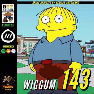 Issue #143: Wiggum
