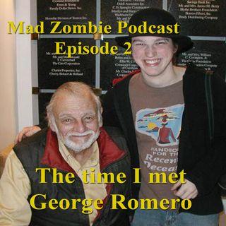 Episode 2: The time I met George Romero