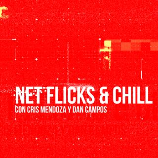 Net Flicks and Chill 49 - Recomendaciones para ver en streaming en Abril de 2021