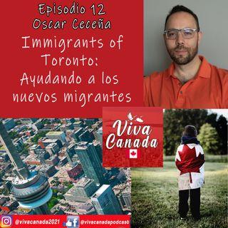 Immigrants of Toronto - Ayudando a los nuevos migrantes