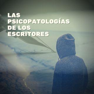 Las psicopatologías de los escritores