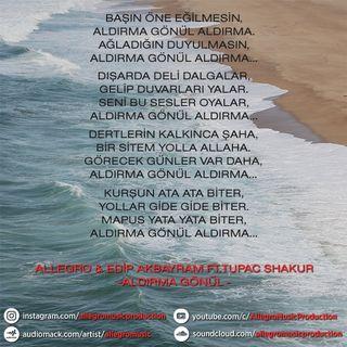 Allegro & Edip Akbayram FT.TupacShakur - Aldırma Gönül