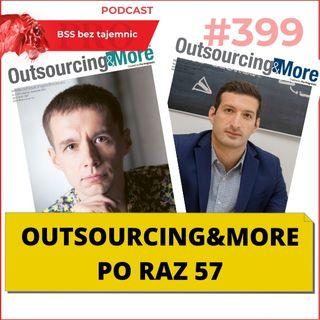 #399 Outsourcing&More po raz 57