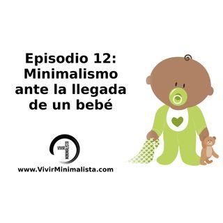 Episodio 12: El minimalismo ante la llegada de un bebé