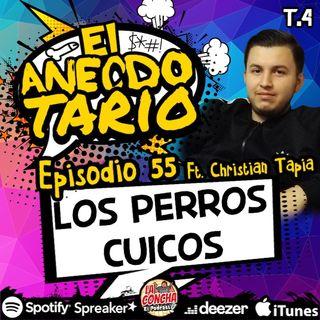 El Anecdotario - Episodio 55 - Los perros cuicos - Ft. Christian Tapia