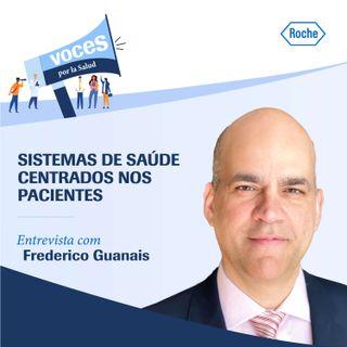 """Entrevista com Frederico Guanais: """"Sistemas de saúde centrados nos pacientes"""" - Vozes pela saúde, um podcast de Roche"""
