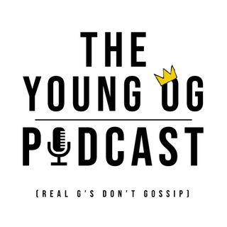 The Young OG Podcast