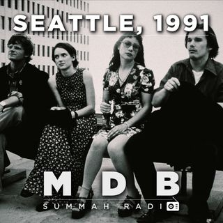 "MDB Summah Radio | Ep. 18 ""Seattle, 1991"""