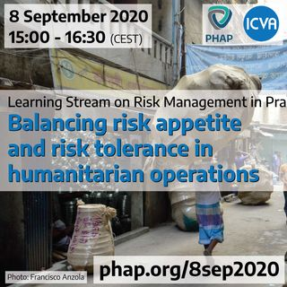 Balancing risk appetite and risk tolerance in humanitarian operations