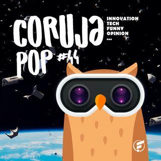 Coruja POP #44 Oh no, oh no no no no: Tá chovendo lixo espacial!