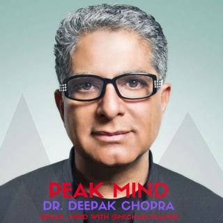 DR. DEEPAK CHOPRA: Tenants of Optimal Wellness and the journey to pure Consciousness