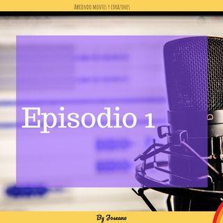 Episodio 1 ¿Qué es abriendo mentes y corazones? Presentación