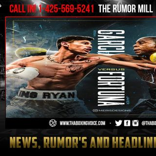 ☎️King Ryan Garcia vs Javier Fortuna🔥Terms Agreed July 10 Tentative Date😱Sources…