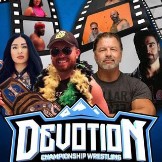 ENTHUSIATIC REVIEWS #217: Devotion Championship Wrestling #70 and #71 Episodes Watch-Along