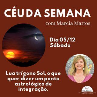 Céu da Semana - Sábado, dia 05/12 - Lua trígono Sol, o que quer dizer um ponto astrológico de integração.