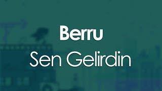 Berru - Sen Gelirdin