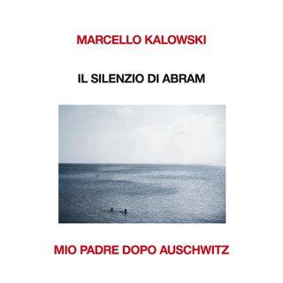 """Marcello Kalowski """"Il silenzio di Abram"""", Laterza"""
