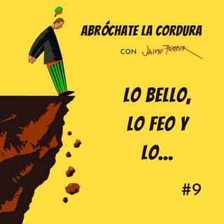 EP 9: Lo Bello, lo Feo y lo...