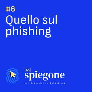 06. Quello sul Phishing